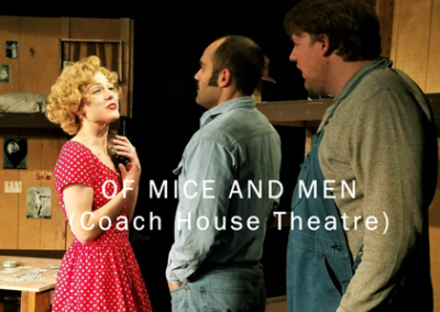 OF MICE AND MEN (Coach House Theatre)